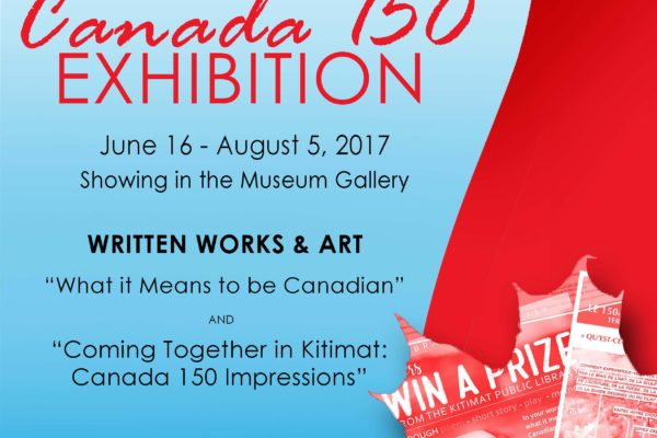 Now showing at the Kitimat Museum & Archives Canada 150 Exhibition