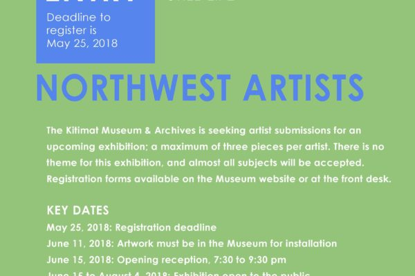 A green poster with information on the call for entry for northwest artists at the Kitimat Museum